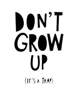 mini-learners-dont-grow-up-its-a-trap-poster-a3